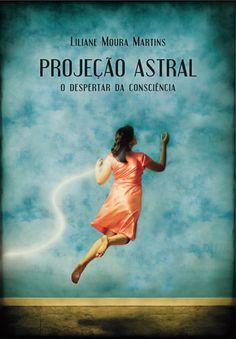 Projeção Astral - o Despertar da Consciência                                                                                                                                                                                 Mais
