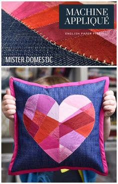 Machine Appliqué English Paper Piecing Heart Pillow - Sewing & quilting project Heart Pillow, Pillow Talk, Weaving Projects, Machine Applique, English Paper Piecing, Quilting Tutorials, Fabric Scraps, Paper Goods, Cushion Covers
