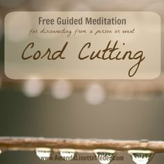 Access your Free Cord Cutting Meditation with music by Thaddeus and voice over by Amanda Linette Meder Psychic Medium Free Guided Meditation, Meditation Music, Mindfulness Meditation, Mind Body Spirit, Mind Body Soul, Self Healing, Chakra Healing, Reiki Energy, Meditation Techniques