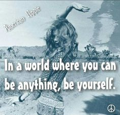 ☮ American Hippie ☮ Be you Hippie Things, Hippie Love, Hippie Gypsy, Gypsy Life, Gypsy Soul, Awesome Quotes, Best Quotes, Hippie Quotes, Bohemian Soul