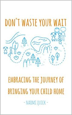 Don't Waste Your Wait: Embracing the Journey of Bringing ...