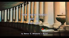 "Part III - piano part - ""Non Nuevo Tango"" from ""Tempo Puntual"" Music: © 2016 Marius G. Tango, Piano Parts, Piece Of Music, Musica"