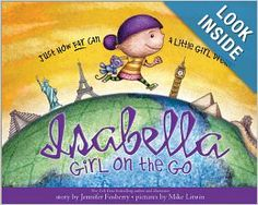 Isabella: Girl on the Go: Jennifer Fosberry, Mike Litwin: 9781402266485: Amazon.com: Books
