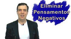Como eliminar os Pensamentos Negativos - 6 dicas de ouro
