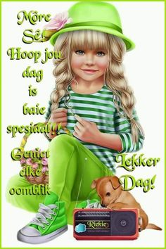 Lekker Dag, Goeie More, Afrikaans Quotes, 3d Girl, Good Morning Wishes, Friendship Quotes, Birthday Wishes, Beautiful Pictures, Words