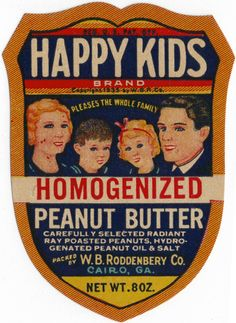 "Happy Kids Homogenized Peanut Butter - Pleases the Whole Family"" ~ Vintage ad featuring a happy, well-fed family."