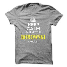 Keep Calm And Let BOROWSKI Handle It