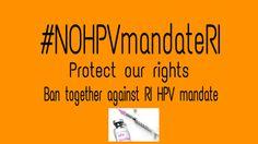 #NOHPVmandateRI United against the mandate. Reverse it!! Parental Choice.