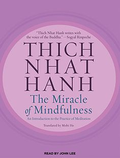 In this beautiful and lucid guide, Zen master Thich Nhat Hanh offers gentle anecdotes and practical exercises as a means of learning the skills of mindfulness, being awake and fully aware.