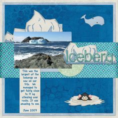 Icebergs of Newfoundland.  Digital Scrapbook page by Kaytea.  Kit is Cool Critters by FranB.  Template is by Queen Wild Scraps (Nov Blog freebie)