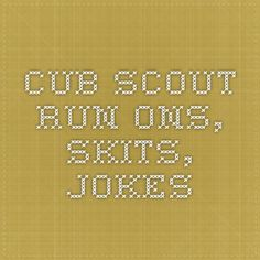 Cub Scout Run-Ons, Skits, Jokes Cub Scout Skits, Cub Scout Activities, Cub Scouts Wolf, Tiger Scouts, Scout Mom, Girl Scouts, Cub Scout Bear Requirements, Scout Group, Bear Cubs