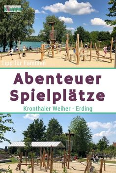 Adventure playgrounds at the Kronthaler Weiher - Erding - KiMaPa - The local recreation area on the Kronthaler Weiher has been partially renovated and has a lot to of - Road Trip Hacks, Backpacking Europe, Romantic Travel, Travel Tips, Travel Hacks, Outdoor Travel, The Locals, Playground, Family Travel