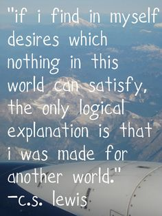 Another World... so true, this world is not my home but i am heaven-bound.