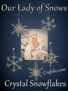 Crafolic ~ Catholic Crafts and More!!: Our Lady of Snows ~ Crystal Snowflakes...More fun with snow to celebrate Our Lady of Snows...This project is fun, simple, educational, and pretty!!!! Can't get much better than that!