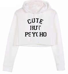 "Adorable ""Cute But Psycho"" Cropped Hooded Sweatshirt with buttery soft fabric, drawstring and short hemline. Gender: Women Item Type: Hoodies, Sweatshirts Clothing Length: Cropped Fabric Type: Knitted"
