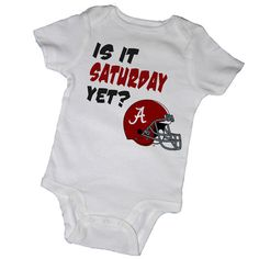 Is It SATURDAY YET - Crimson Tide, Baby Bodysuits,Crimson Tide, Alabama, Football, College, Big Al, Newborn,Baby Shower, Party Favor on Etsy, $14.00