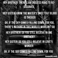 ...There's nothing in this world I wouldn't do. Hey Brother by Avicii. <3 this (get the extended version!)