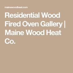 Residential Wood Fired Oven Gallery | Maine Wood Heat Co.