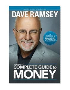 Dave Ramsey's Complete Guide to Money: The Handbook of Financial Peace University by Dave Ramsey