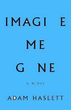 "The Bottom Line: ""Imagine Me Gone"" by Adam Haslett."