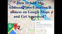How to Add My Address or Place on Google Maps?