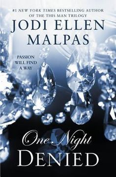 One Night Denied (The One Night Trilogy, #2) by Jodi Ellen Malpas