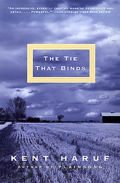 Knopf Doubleday | The Tie That Binds | Colorado, January 1977. Eighty-year-old Edith Goodnough lies in a hospital bed, IV taped to the back of her hand, police officer at her door. She is charged with murder. The clues: a sack of chicken feed slit with a knife, a milky-eyed dog tied outdoors one cold afternoon. The motives: the brutal business of farming and a family code of ethics as unforgiving as the winter prairie itself.In his critically acclaimed first novel, Kent Haruf delivers the…
