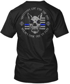 """LIMITED TIME PRINT ONLY (Over 1800 sold)***Requests keep coming in for this one****""""Sheepdogs live for the day...wolves come out to play""""Flanked by spades (for good luck) with 1* (one a** to risk) and the thin blue line (commemorate fallen officers and to symbolize the relationship of the police in the community as the protectors of the citizenry from the criminal element) the Sheepdog may be agentle on the surface, but must be able to usetheirfangs more fierce than the wolf…"""