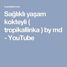 Sağlıklı yaşam kokteyli ( tropikallinka ) by md - YouTube