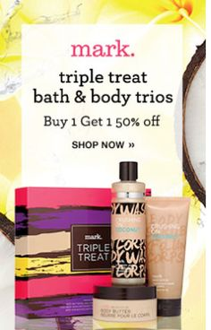 Limited time offer! MARK Bath and Body trios buy 1 get 1 50% off. Check out the Mark Bath and Body  board for more details!