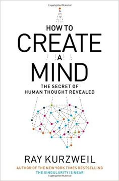 How to Create a Mind: The Secret of Human Thought Revealed: Ray Kurzweil: 9780670025299: Books - Amazon.ca
