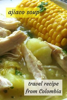 This is our recipe for Colombian ajiaco - chicken/potato soup