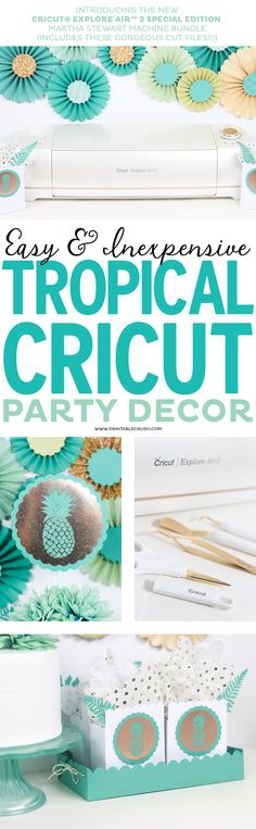 Get the new Special Edition Martha Stewart Cricut Explore Air 2 to create a lovely (and EASY) tropical Cricut party!