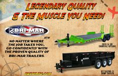 No Matter Where The Job Takes You, Go Confidently With The Proven Quality Of Bri-Mar Trailers. Dump Trailers, Muscle, Muscles