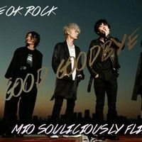 Good Goodbye ( One Ok Rock ) Mio Souliciously Flipped   #oneokrock #goodgoodbye #music #singer #songwriter #producer #musicproducer #DJ #beats #ableton #club #party #rave #turnup #EDM #techno #techhouse #Housemusic #progressivehouse #dubstep #rnb #hiphop #trap #bassmusic #bass #futurebass #ambient #rock #pop #japan