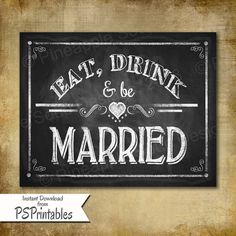 Printable Wedding Chalkboard sign or wedding sign or poster- Eat Drink Be Married - instant download digital file - DIY - Rustic Collection