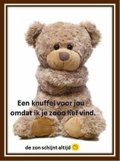 Ik vind je lief Good Thoughts, Friends Forever, Love Quotes, Friendship, Teddy Bear, Funny, Animals, Sweet, Google