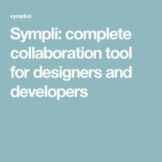 Sympli: complete collaboration tool for designers and developers