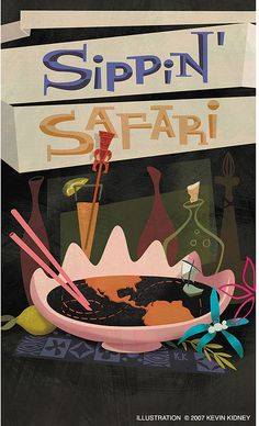 """Illustration for Jeff """"Beachbum"""" Berry's Sippin' Safari, a new book that describes the history of the tropical cocktail and the people who invented them. By Kevin Kidney"""