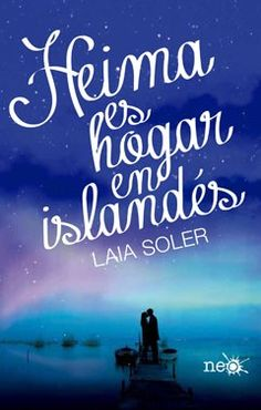 .:::::.Adicción literaria: literatura juvenil.:::::.: Reseña Heima es hogar en islandés- Laia Soler