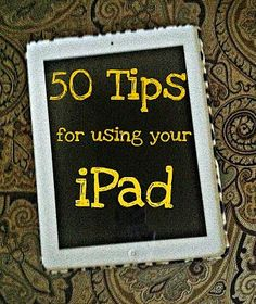 Diy Projects: 50 Really Useful iPad Tips and Tricks