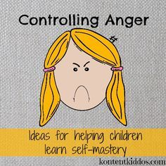 Parental guidance plays a big role in a child's ability to manage anger and master self. Each child is different. Here are some possible ways to help your child learn to control anger: