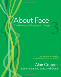 About Face 3: The Essentials of Interaction Design by Alan Cooper, http://www.amazon.com/dp/0470084111/ref=cm_sw_r_pi_dp_17x3rb06VR6Y6