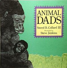 Animal Dads by Sneed B. Collard III