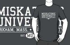 Miskatonic University T-Shirt Get yours here: http://tshirtonomy.com/go/miskatonic-university