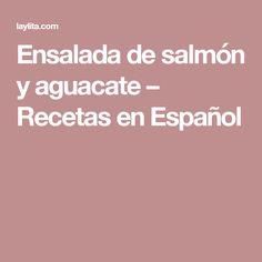 Ensalada de salmón y aguacate – Recetas en Español