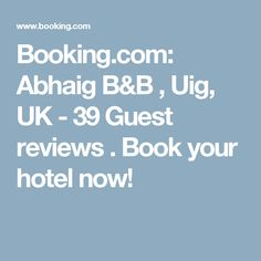Booking.com: Abhaig B&B , Uig, UK - 39 Guest reviews . Book your hotel now!