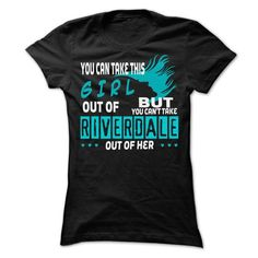 You cant take Riverdale out of this girl... Riverdale S - #anniversary gift #gift for kids. OBTAIN => https://www.sunfrog.com/LifeStyle/You-cant-take-Riverdale-out-of-this-girl-Riverdale-Special-Shirt-.html?68278