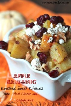 Apple Balsamic Roasted Sweet Potatoes (with goat cheese and cranberries). #food #sides #potatoes #autumn #winter