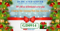 "30% Off on All #Dedicated server plan. Celebrate This #Christmas With Your Own Server. To Claim your Offer Use this #Coupon Code ""GD0914"""